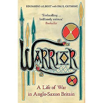 Warrior - A Life of War in Anglo-Saxon Britain by Edoardo Albert - 978