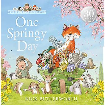 One Springy Day (A Percy the Park Keeper Story) by Nick Butterworth -