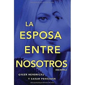 Esposa Entre Nosotros by Greer Hendricks - 9780718096823 Book