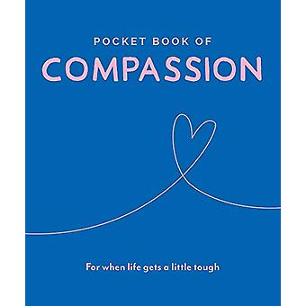 Pocket Book of Compassion - Your Daily Dose of Quotes to Inspire Compa