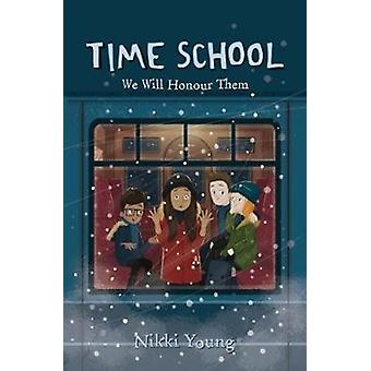 Time School We Will Honour Them by Young & Nikki