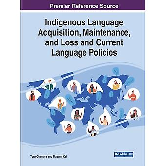 Indigenous Language Acquisition Maintenance and Loss and Current Language Policies by Edited by Toru Okamura & Edited by Masumi Kai