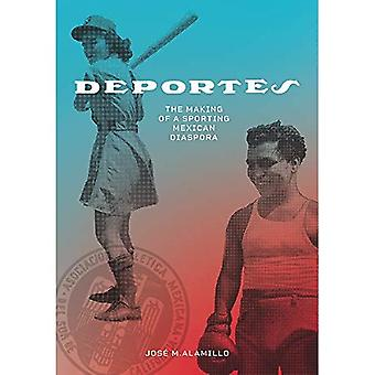 Deportes: The Making of a Sporting Mexican Diaspora (Latinidad: Transnational Cultures in the United States)