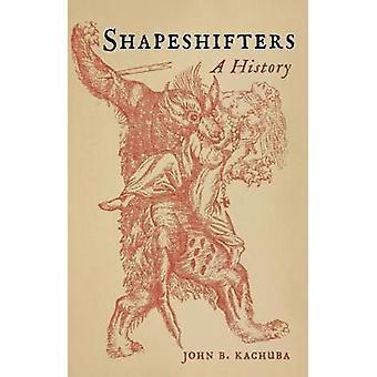 Shapeshifters A History