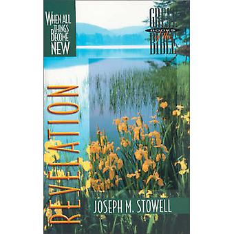 Revelation - When All Things Become New by Joseph M. Stowell - 9780310
