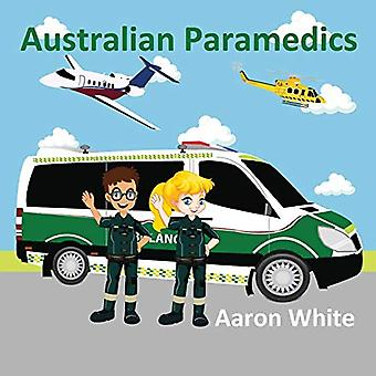 Australian Paramedics by Aaron White - 9780994391599 Book