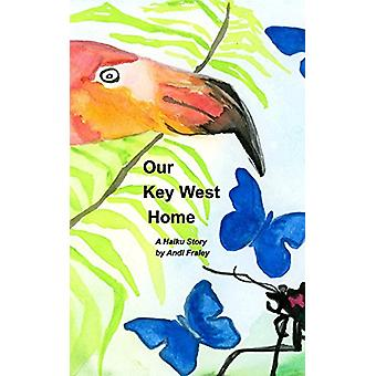 Our Key West Home by Our Key West Home - 9781389768620 Book