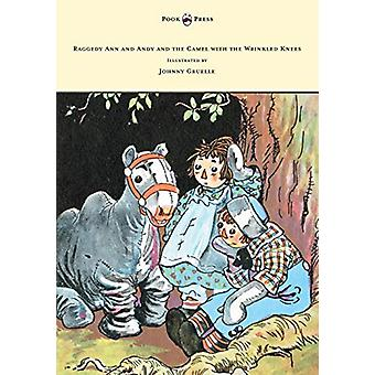 Raggedy Ann and Andy and the Camel with the Wrinkled Knees - Illustra