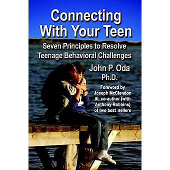 Connecting with Your Teen - The 7 Principles to Resolve Teenage Behavi