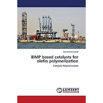 Bimp Based Catalysts for Olefin Polymerization by Damavandi Saman - 9