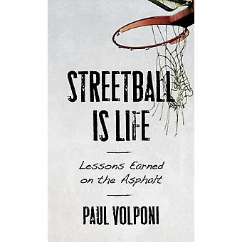 Streetball Is Life by Paul Volponi