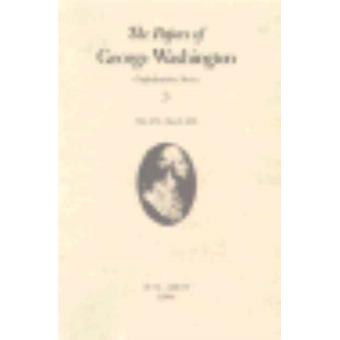 The Papers of George Washington v.3 Confederation SeriesMay 1785March 1786 by George Washington & Volume editor W W Abbot