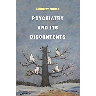 Psychiatry and Its Discontents by Andrew Scull