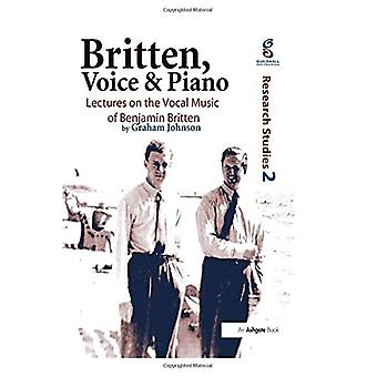 Britten, Voice and Piano: Lectures on the Vocal Music of Benjamin Britten (Guildhall Research Studies)