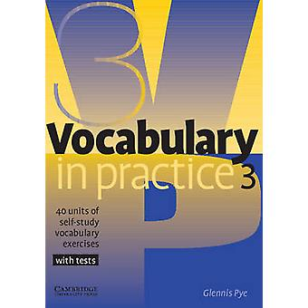 Vocabulary in Practice 3 by Glennis Pye
