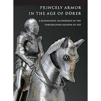 Principesca armatura nell'età di Durer - un capolavoro del Rinascimento nella