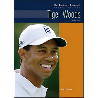 Tiger Woods - Athlete by Judy L. Hasday - 9780791097144 Book