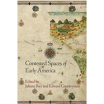 Zakwestionował przestrzenie Ameryki początku przez Juliana Barr - Edward Countryman