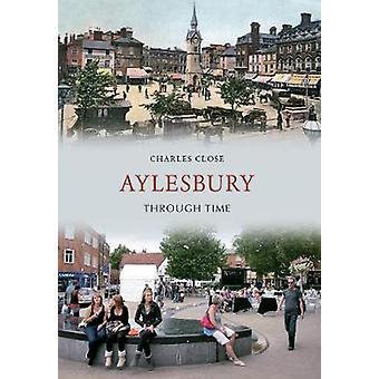 Aylesbury عبر الزمن بإغلاق تشارلز-كتاب 9781445605791