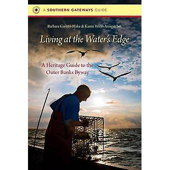 The Road at the Water's Edge - A Heritage Guide to the Outer Banks Nat