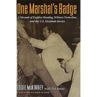 Ein Marshal Badge - A Memoir of Flüchtling Jagd - Zeuge Protectio