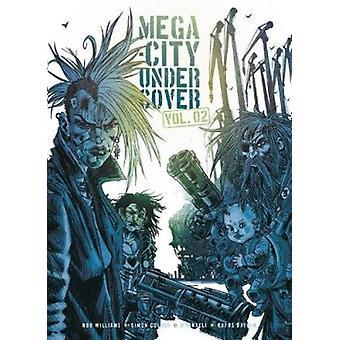 Mega-city Undercover - 2 - lever livets låga av Rob Williams - - Disra