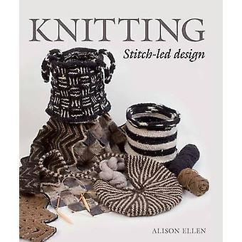 Stricken - Stitch-geführten Design von Alison Ellen - 9781785000294 Buch