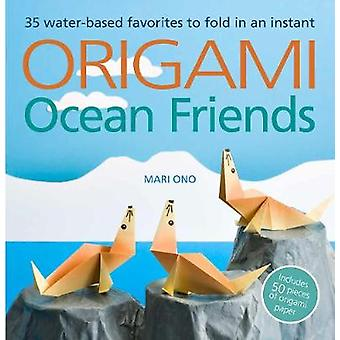 Origami Ocean Friends - 35 Water-Based Favorites to Fold in an Instant