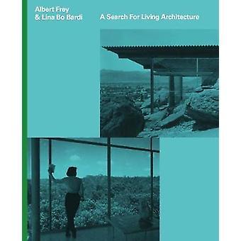 アルバート・フェイとリナ・ボ・バルディ - ダンによる生きた建築の探求