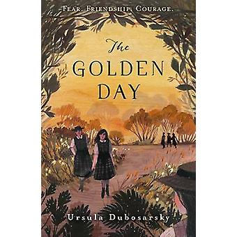 The Golden Day by Ursula Dubosarsky - 9781406351149 Book