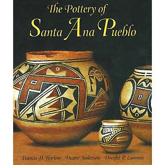 Pottery of Santa Ana Pueblo by Francis H. Harlow - Duane Anderson - D