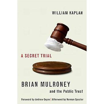 Die geheime Studie: Brian Mulroney und das Vertrauen der Öffentlichkeit