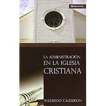 La Administracion De La Iglesia Cristiana