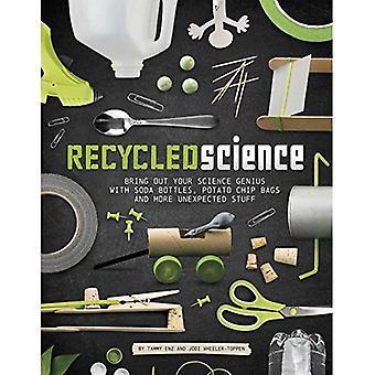 Riciclato scienza: Portare fuori il tuo genio di scienza con bottiglie di Soda, sacchetti di patatine e Stu più inaspettato