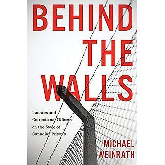 Derrière les murs: les détenus et les agents correctionnels sur l'état des Prisons canadiennes (droit et société)