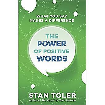 Kraft der positiven Worte die: was Sie sagen einen Unterschied macht