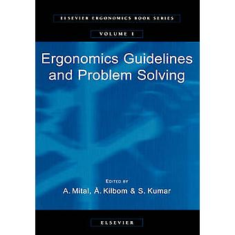Ergonomics Guidelines and Problem Solving by Mital & A.