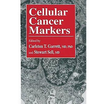 Cellulär Cancer markörer av Garrett & Carleton T.