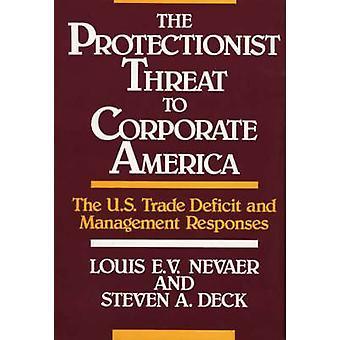 De protektionistiska hot mot företagens Amerika det amerikanska handelsunderskottet och Management Svaren av Nevaer & Louis E. V.