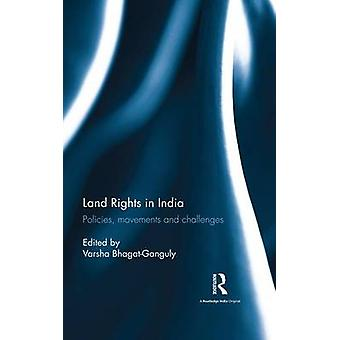 Land Rights in India  Policies movements and challenges by BhagatGanguly & Varsha