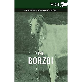 The Borzoi  A Complete Anthology of the Dog by Various