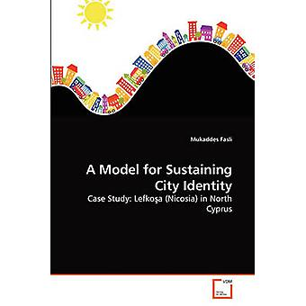 Un modello per il sostenimento della città identità di Fasli & Mukaddes