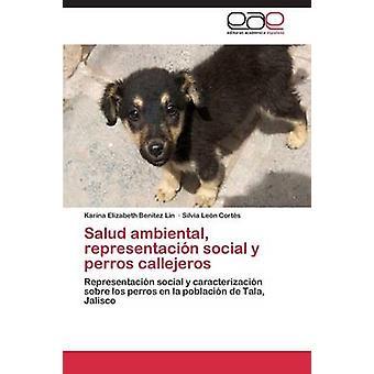 Salud Ambiental Representacion Social y Perros Callejeros door Benitez Lin Karina Elizabeth