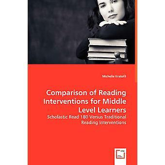Comparación de las intervenciones de lectura para estudiantes de nivel medio escolar lectura 180 Versus intervenciones de lectura tradicional por Kratofil y Michelle
