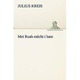 Mei Ruah Mcht ich Kreis & Julius Schinken