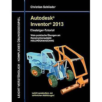 Autodesk Inventor 2013  EinsteigerTutorial by Schlieder & Christian
