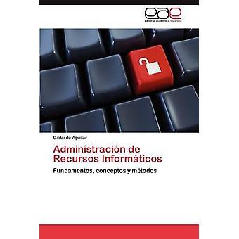 الموارد دي أدمينيستراسيون إينفورماتيكوس من جيلداردو آند أغيلار