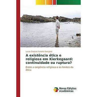 Una em de religiosa existncia tica e ruptura de ou de continuidade de Kierkegaard por Ferreira Sampaio Laura Cristina