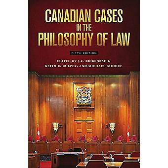 Canadian Cases in the Philosophy of Law by Keith C. Culver - 97815548