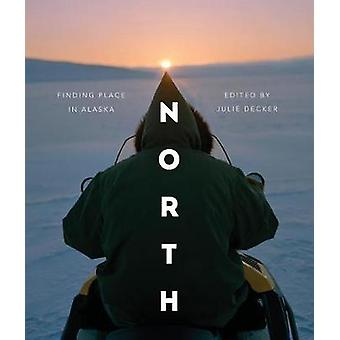 North - Finding Place in Alaska - 9780295741840 Book